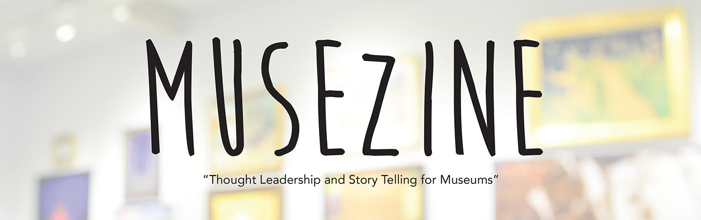 Musezine - Thought Leadership and Story Telling for Museums